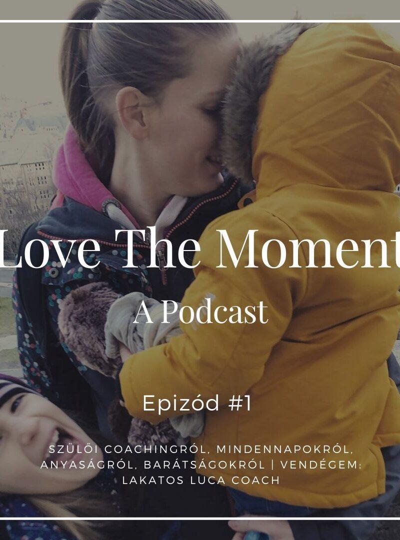 Podcast Epizód #1 Szülői coachingról, mindennapokról, anyaságról, barátságokról | Vendégem: Lakatos Luca coach